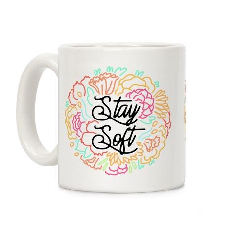 Stay Soft Coffee Mug