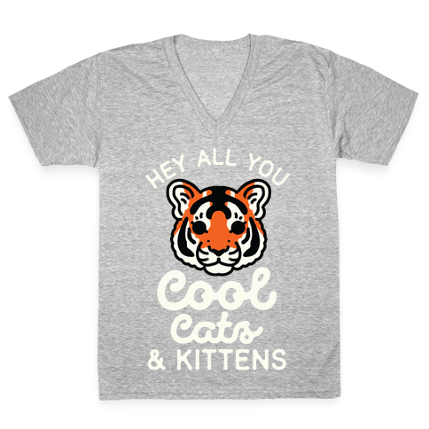 Hey All You Cool Cats and Kittens V-Neck Tee Shirt