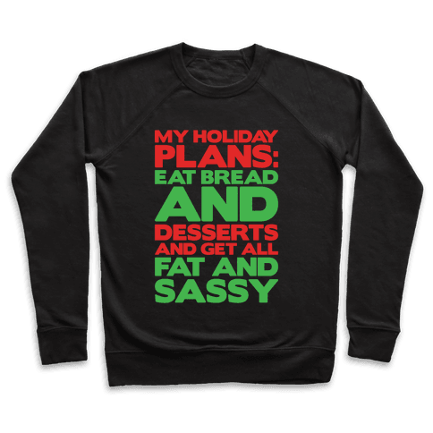 Holiday Plans Eat Bread and Desserts White Print Pullover