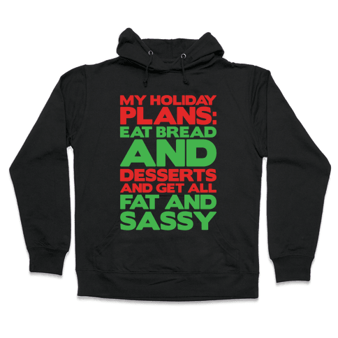 Holiday Plans Eat Bread and Desserts White Print Hooded Sweatshirt