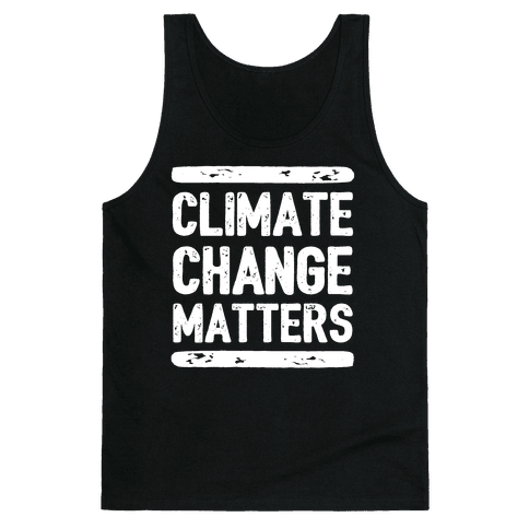 Climate Change Matters Tank Top