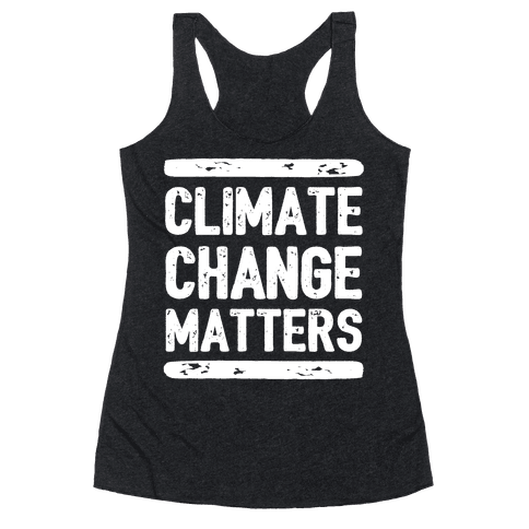 Climate Change Matters Racerback Tank Top