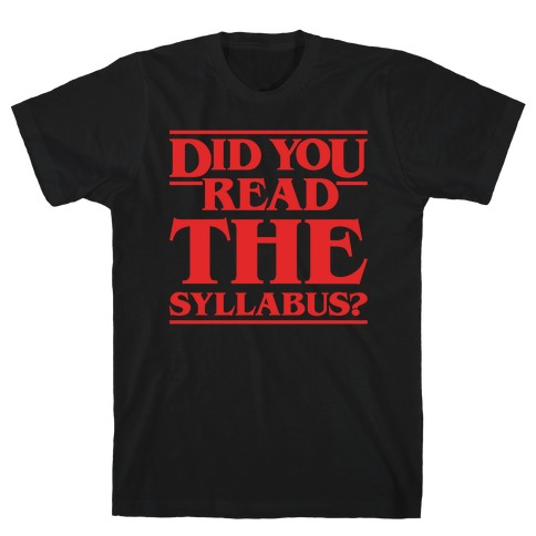 Did You Read The Syllabus Parody White Print T-Shirt