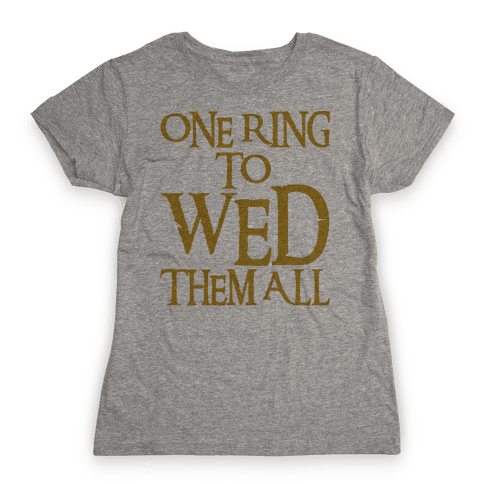 One Ring To Wed Them All Parody Womens T-Shirt