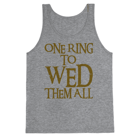 One Ring To Wed Them All Parody Tank Top