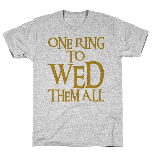 One Ring To Wed Them All Parody T-Shirt