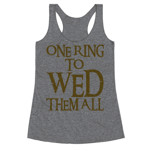 One Ring To Wed Them All Parody Racerback Tank Top
