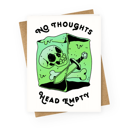 No Thoughts, Head Empty (Gelatinous Cube) Greeting Card