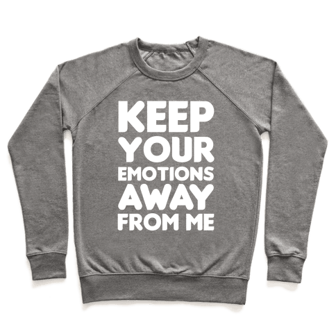 Keep Your Emotions Away From Me (White) Pullover