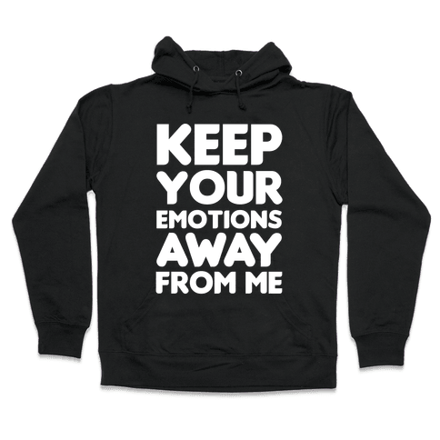 Keep Your Emotions Away From Me (White) Hooded Sweatshirt