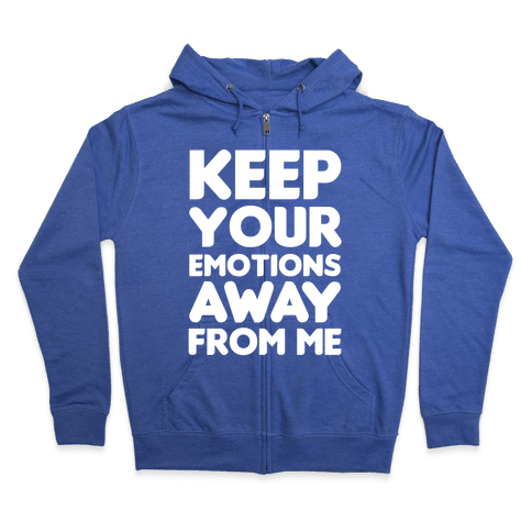 Keep Your Emotions Away From Me (White) Zip Hoodie