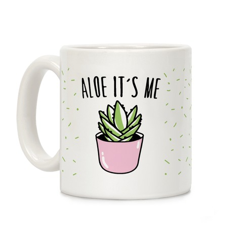 Aloe It's Me Coffee Mug