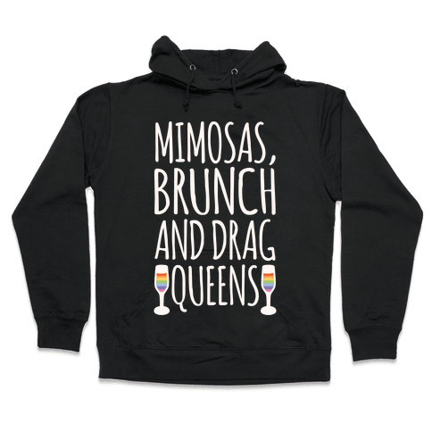 Mimosas Brunch and Drag Queens White Print Hooded Sweatshirt