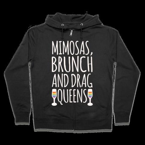 Mimosas Brunch and Drag Queens White Print Zip Hoodie