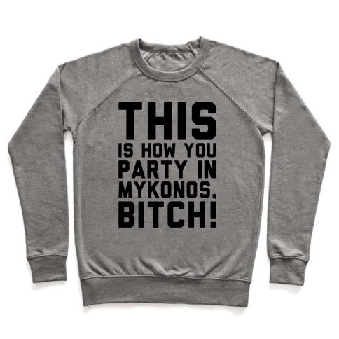This Is How You Party In Mykonos Parody Pullover