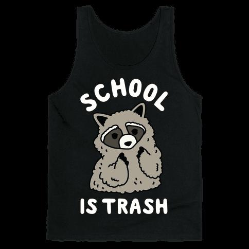School Is Trash Raccoon Tank Top