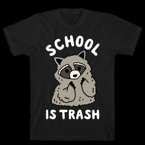 School Is Trash Raccoon Mens/Unisex T-Shirt