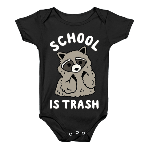 School Is Trash Raccoon Baby Onesy