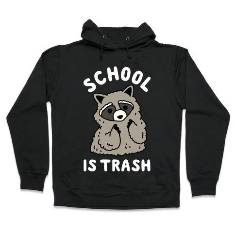 School Is Trash Raccoon Hooded Sweatshirt