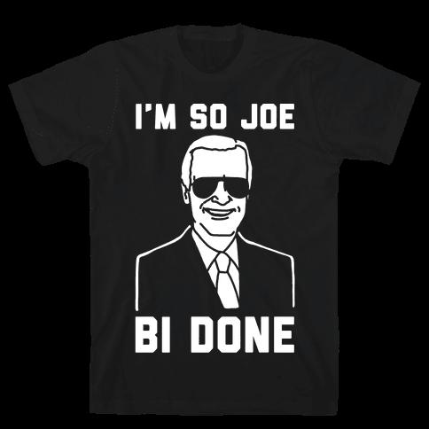 I'm So Joe Bi Done White Print