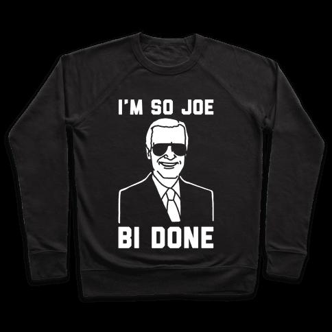 I'm So Joe Bi Done White Print Pullover