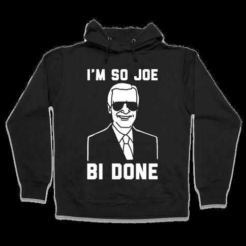 I'm So Joe Bi Done White Print Hooded Sweatshirt