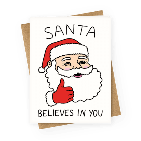 Santa Believes In You Greeting Card