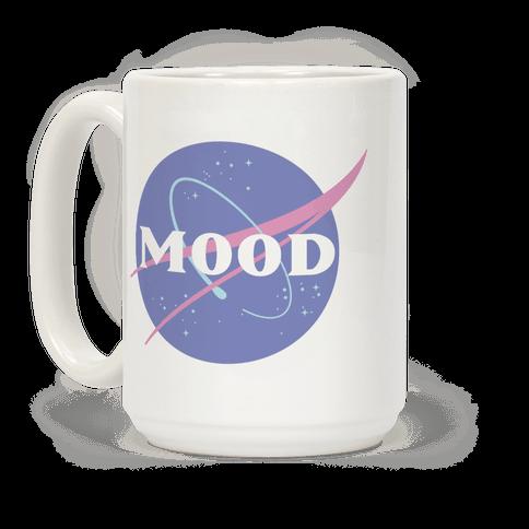 MOOD NASA Parody Coffee Mug