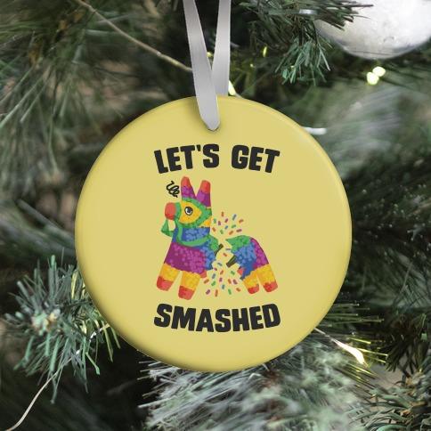 Let's Get Smashed Ornament