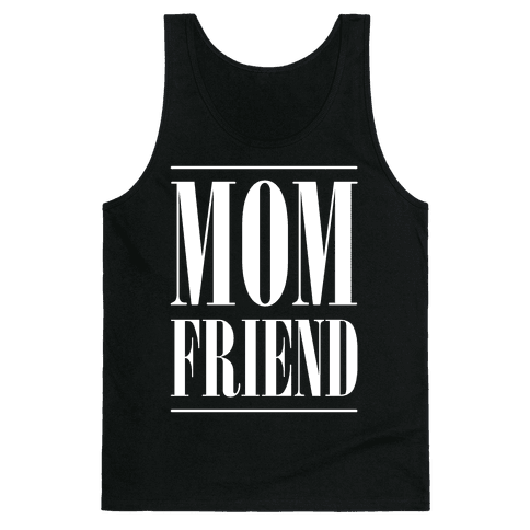 Mom Friend Tank Top