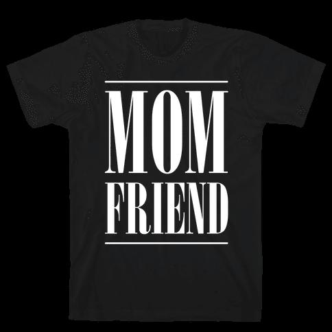 Mom Friend Mens T-Shirt