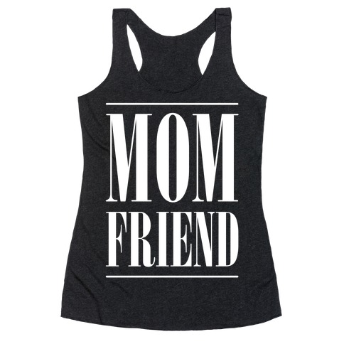 Mom Friend Racerback Tank Top