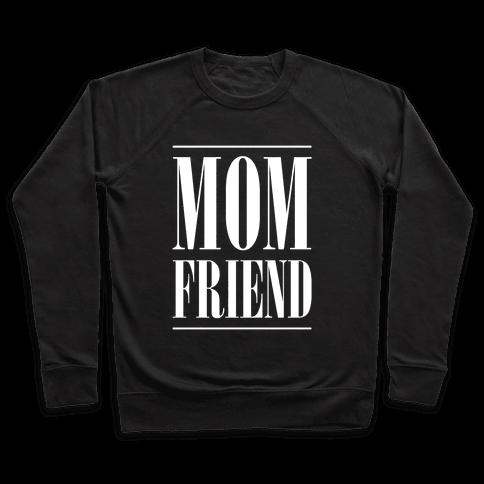 Mom Friend Pullover