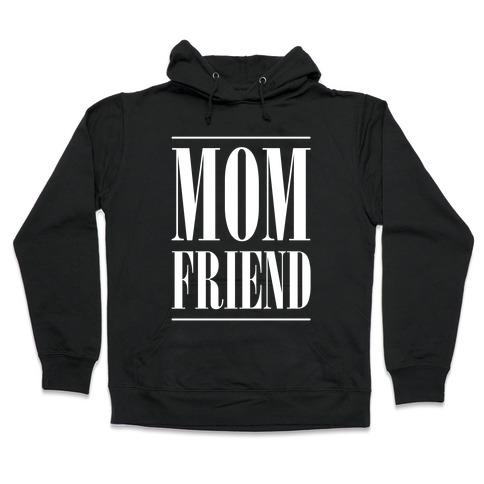 Mom Friend Hooded Sweatshirt