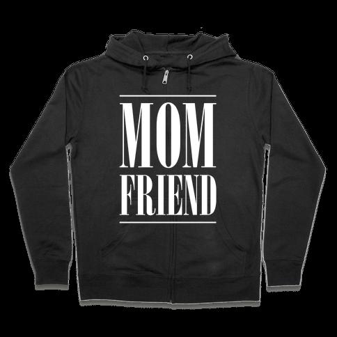 Mom Friend Zip Hoodie