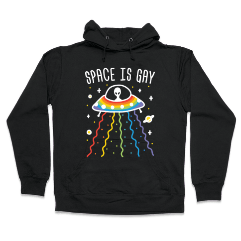 Space Is Gay Hooded Sweatshirt