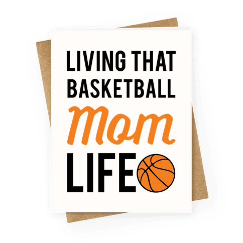 Living That Basketball Mom Life Greeting Card
