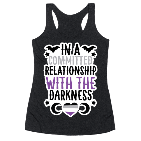 In A Committed Relationship with the Darkness Racerback Tank Top