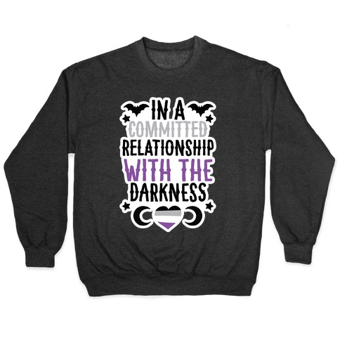 In A Committed Relationship with the Darkness Pullover