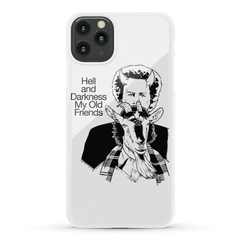 Hell And Darkness My Old Friends Phone Case