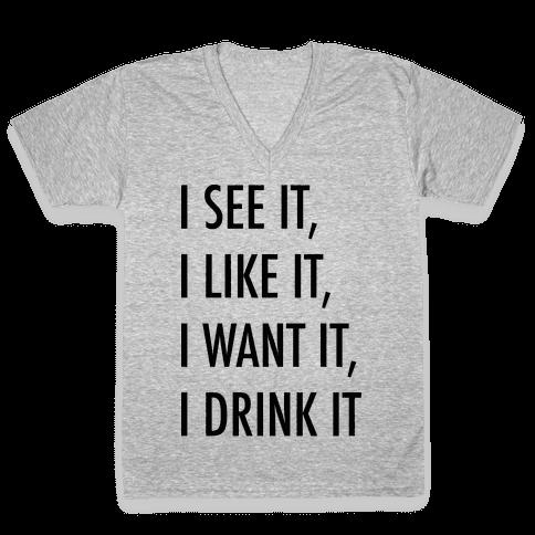 I See It I Like It I Want It I Drink It 7 Rings Drinking Parody V-Neck Tee Shirt
