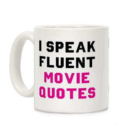 I'm Speak Fluent Movie Quotes Coffee Mug