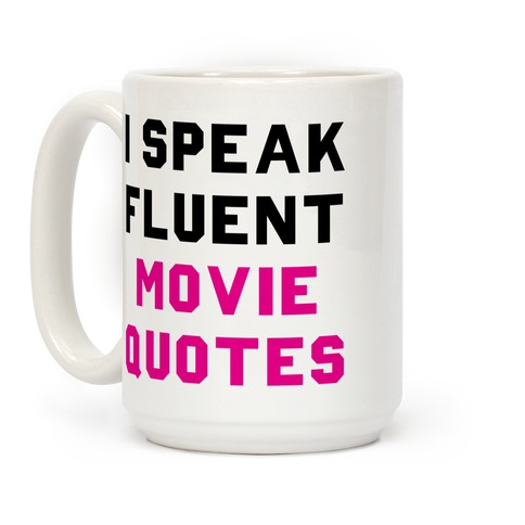 I'm Speak Fluent Movie Quotes Coffee Mug