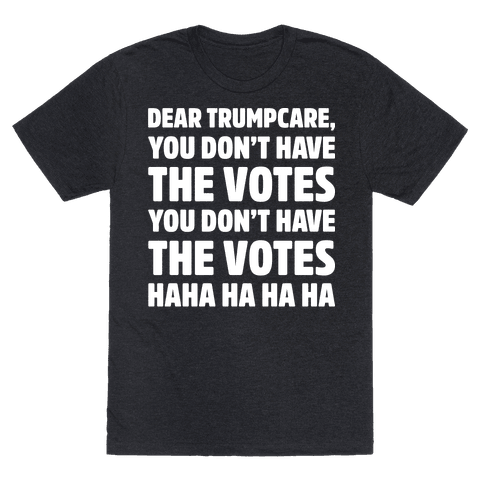 Dear Trumpcare You Don't Have The Votes White Print