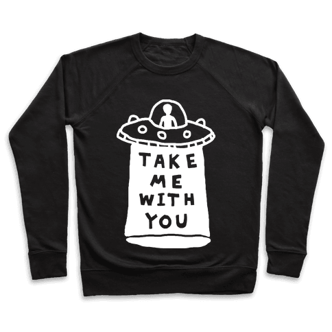 Take Me With You UFO Pullover