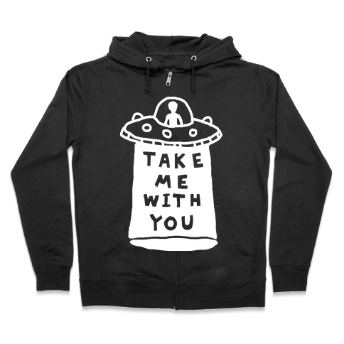 Take Me With You UFO Zip Hoodie