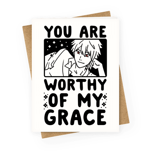 You Are Worthy of My Grace - Kaworu Greeting Card