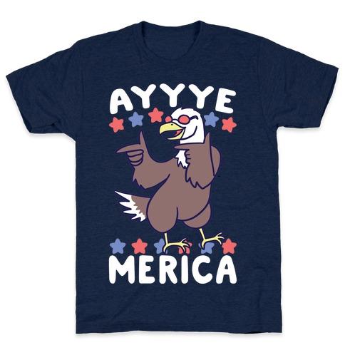 Ayyyyyye-Merica T-Shirt