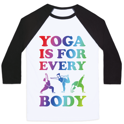 Yoga Is For Every Body Baseball Tee