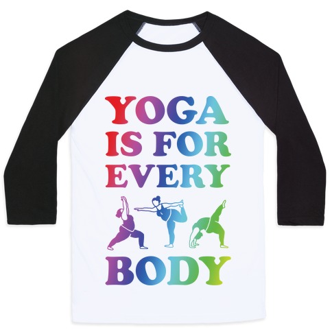 Yoga Is For Every Body Baseball Tee